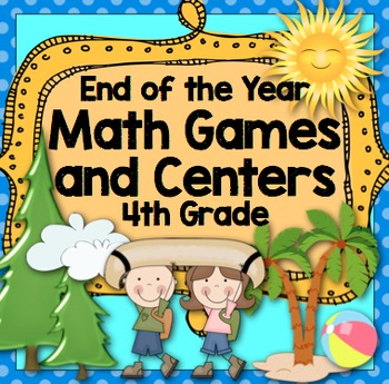 End of the Year Math: 4th Grade End of the Year Math Games and Centers