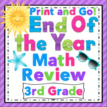 End of the Year Math Review: 3rd Grade Print and Go!
