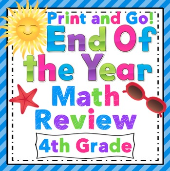 End of the Year Math Review: 4th Grade Print and Go!