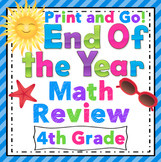 4th Grade End of the Year Math Review: 4th Grade Print and Go!