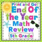 5th Grade End of the Year Math Review: 5th Grade Print and Go Math!