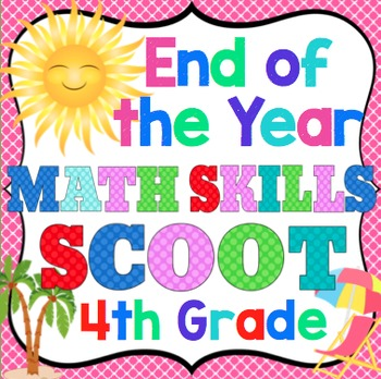 End of the Year Math Skills Scoot Bundle: 4th Grade