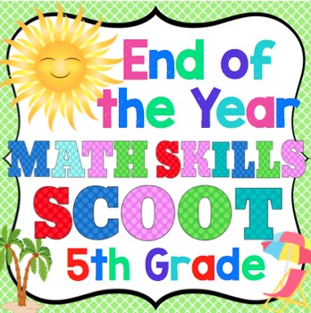 End of the Year Math Skills Scoot Bundle: 5th Grade