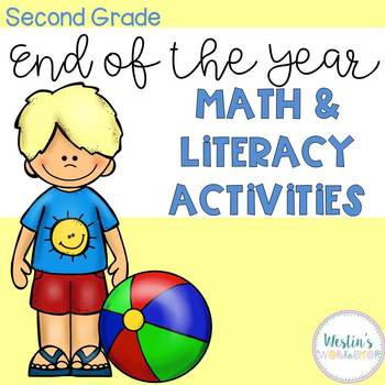 End of the Year Math and Literacy Activities - Second Grade