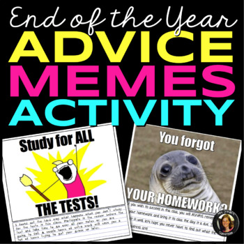 End of the Year Memes: Advice to Future Classes