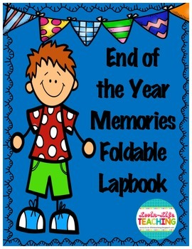 End of the Year Memories Foldable/Lapbook