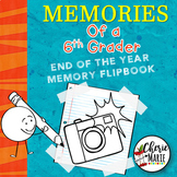 6th Grade End of Year Memory Book Activities / Flipbook
