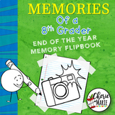 8th Grade End of Year Memory Book Activities / Flipbook