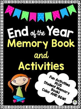 End of the Year Memory Book AND Activities - NO PREP FUN!!!