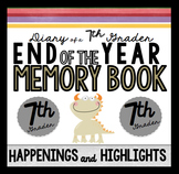 End of the Year Memory Book: Diary of a 7th Grader