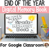 End of the Year DIGITAL Memory Book for Grades 2-6: Google Classroom