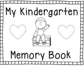 End of the Year Memory Book: Kindergarten