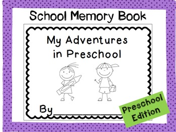 End of the Year Memory Book:  My Adventures in Preschool