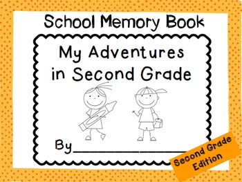 End of the Year Memory Book: My Adventures in Second Grade