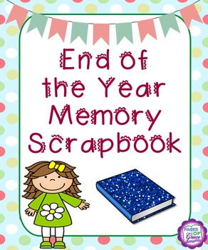 End of the Year Memory Book Scrapbook