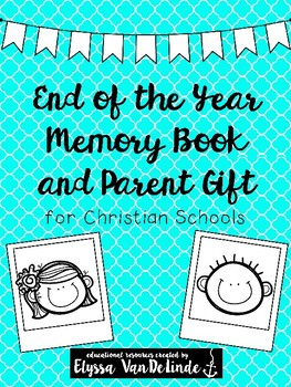End of the Year Memory Book (for Christian schools)