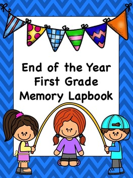 End of the Year Memory Lapbook for First Grade