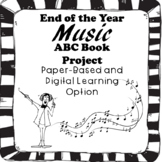 End of the Year Music ABC Book Project--DIGITAL and PAPER-BASED LEARNING
