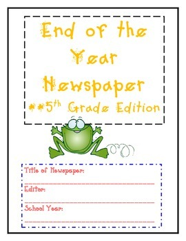 End of the Year Newspaper - Fifth Grade Edition