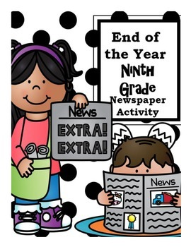 End of the Year Ninth Grade Newspaper Activity