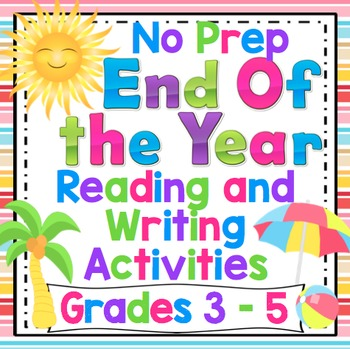 End of the Year No Prep Reading and Writing Activities