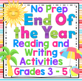 End of the Year No Prep Reading and Writing Activities 3rd - 5th Grade