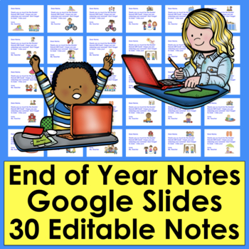 End of the Year Notes Distance Learning Editable Google Slides PDF with LINK