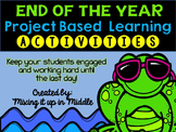 End of the Year PBL Activities-Keep Them Engaged Until the Last Day!
