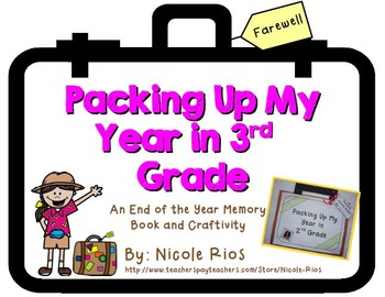 End of the Year - Packing Up My Year in Third Grade Memory Book and Craftivity