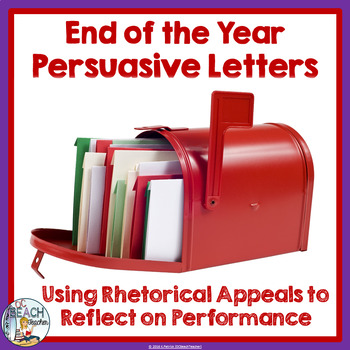 End of the Year Persuasive Letter with Rhetorical Appeals