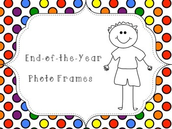 End of the Year Photo Frames