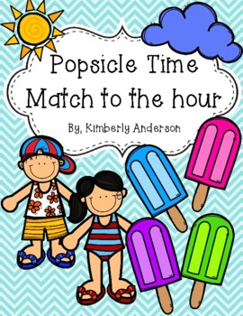 End of the Year: Popsicle Telling Time Match (Time to the Hour)