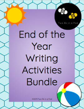 End of the Year Print & Go Writing Activities