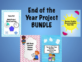 End of the Year Project BUNDLE