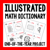 End of the Year, Project for All Grades - Illustrated Math Dictionary!