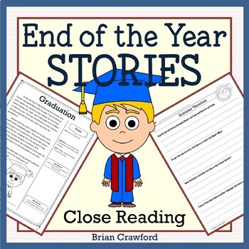End of the Year Close Reading Passages - Stories and Writing Activities