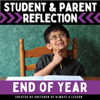 End of the Year Student & Parent Reflection