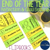 End of the Year Reflection & Summer Goal Setting Flipbooks - School Counseling