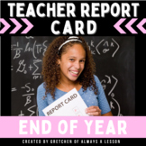 End of the Year Teacher Report Card