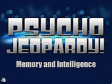 End of the Year Review for Memory & Intelligence - Psycho Jeopardy! (Psychology)