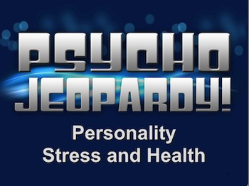 End of the Year Review for Personality & Stress - Psycho Jeopardy! (psychology)