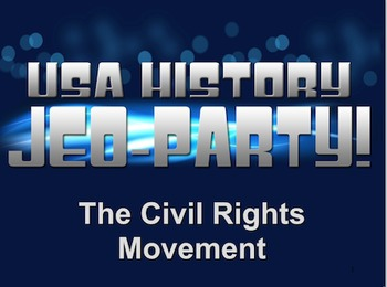 End of the Year Review for the Civil Rights Movement Jeo-Party Game!