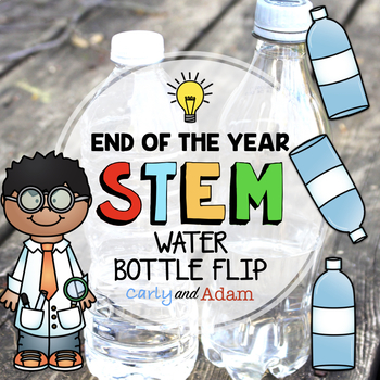 Water Bottle Flipping End of the Year STEM Challenges