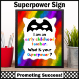 End of the School Year Early Childhood Teacher Appreciation Superpower Sign