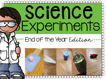 End of the Year Science Experiments