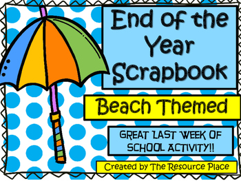 End of the Year Scrapbook- Beach Theme