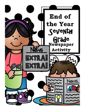 End of the Year Seventh Grade Newspaper Activity