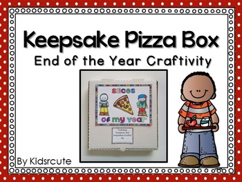 End of the Year Project~ Slices of My Year~ Pizza Box Craftivity