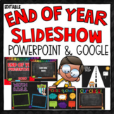 End of the Year Slideshow (Editable)