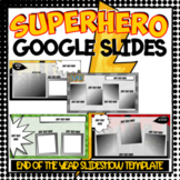 End of the Year Slideshow in Google Slides™ Superhero Theme